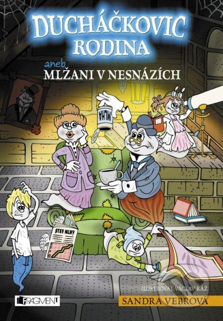 Ducháčkovic rodina aneb Mlžani v nesnázích - Sandra Vebrová, Václav Ráž (ilustrácie)