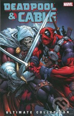 Deadpool and Cable Ultimate Collection (Volume 3) - Fabian Nicieza, Reilly Brown, Staz Johnson