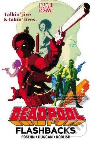 Deadpool: Flashbacks - Gerry Duggan, Brian Posehn, Phil Noto, Scott Koblish
