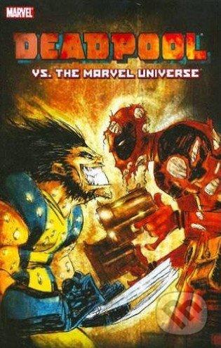 Deadpool vs. the Marvel Universe - Fabian Nicieza, Reilly Brown