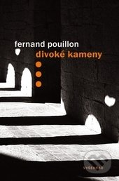 Divoké kameny - Fernand Pouillon