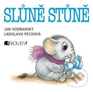 Slůně stůně - Jan Vodňanský,Ladislava Pechová (ilustrácie)