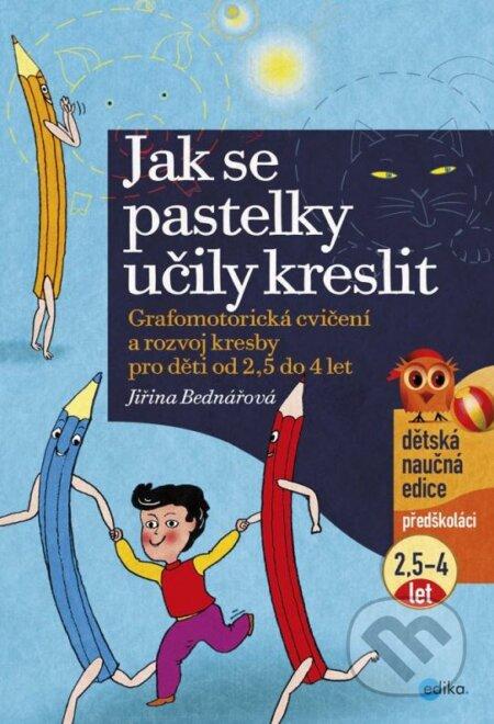 Jak se pastelky učily kreslit - Jiřina Bednářová