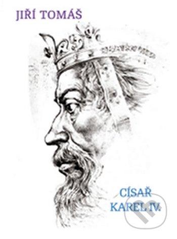 Císař Karel IV. - Jiří Tomáš