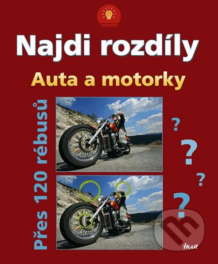 Najdi rozdíly: Auta a motorky - Přes 120 rébusů -