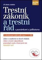 Trestní zákoník a trestní řád s poznámkami a judikaturou - Jiří Jelínek a kolektív