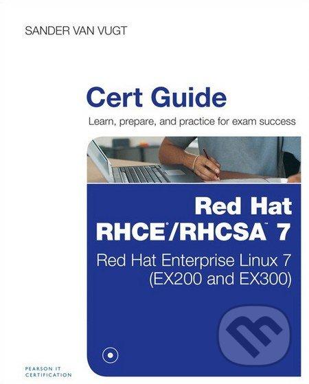 Red Hat RHCA/RHCSE 7 Cert Guide - Sander van Vugt