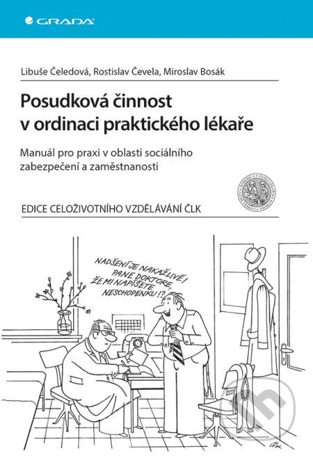 Posudková činnost v ordinaci praktického lékaře - Libuše Čeledová, Rostislav Čevela, Miroslav Bosák