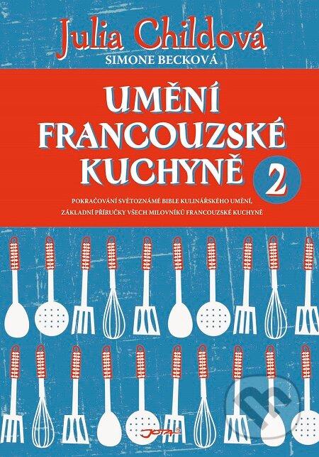 Umění francouzské kuchyně 2 - Julia Child, Simone Beck