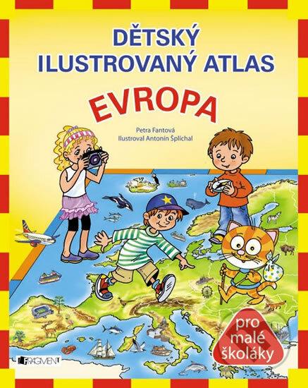 Dětský ilustrovaný atlas - Evropa - Petra Pláničková, Antonín Šplíchal (ilustrácie)