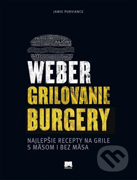 Weber - Grilovanie, Burgery - Jamie Purviance