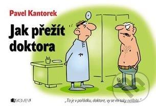 Jak přežít doktora - Pavel Kantorek