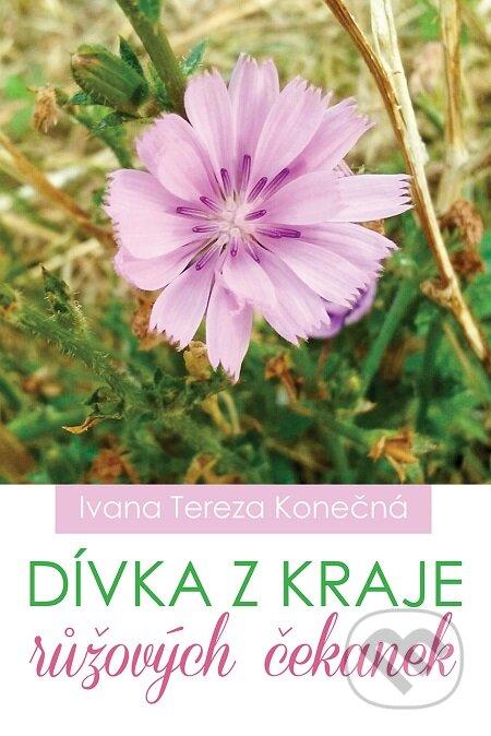 Dívka z kraje růžových čekanek - Ivana Tereza Konečná