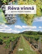 Réva vinná - Jaroslav Hlušek a kolektív