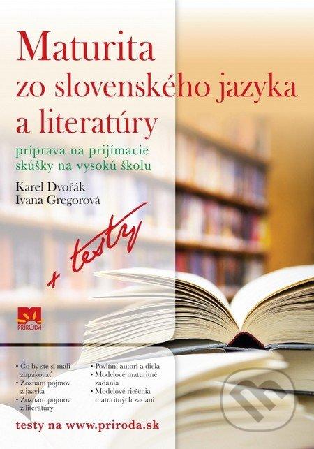 Maturita zo slovenského jazyka a literatúry - Karel Dvořák, Ivana Gregorová