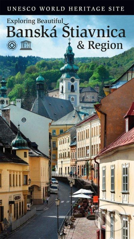 Exploring beautiful Banská Štiavnica & Region - Iveta Chovanová, Silvia Herianová a kolektív