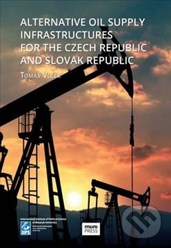 Alternative Oil Supply Infrastructures for the Czech Republic and Slovak Republic - Tomáš Vlček
