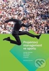 Projektový management ve sportu - Jaroslav Rektořík, Petr Pirožek, Jana Nová