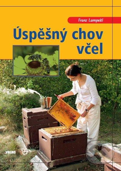 Úspěšný chov včel - Franz Lampeitl