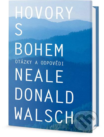 Hovory s Bohem - otázky a odpovědi - Neale Donald Walsch