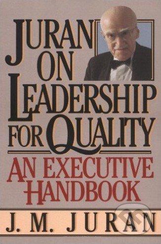 Juran on Leadership for Quality - J.M. Juran