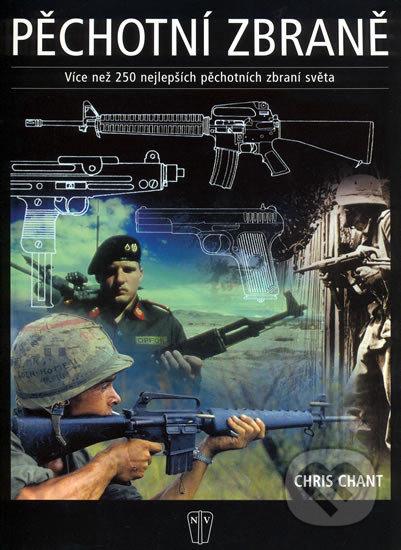 Pěchotní zbraně dvacátého století - Chris Chant