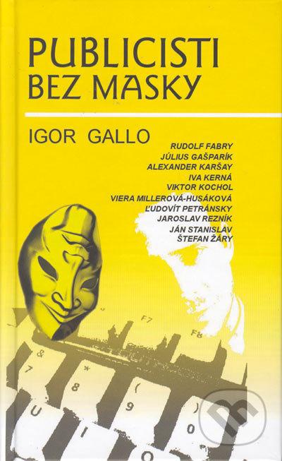 Publicisti bez masky - Igor Gallo