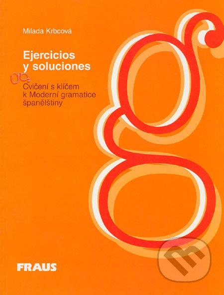 Cvičení s klíčem k Moderní gramatice španělštiny - Milada Krbcová