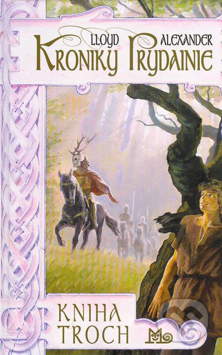 Kroniky Prydainie - Kniha troch - Alexander Lloyd