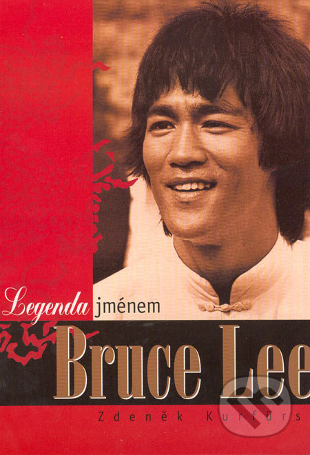 Legenda jménem Bruce Lee - Zdeněk Kurfürst