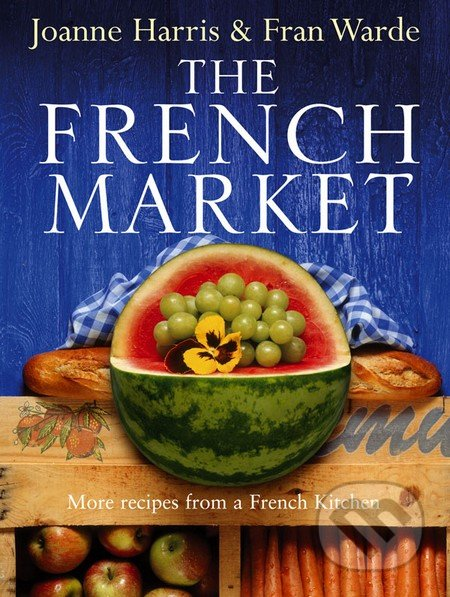 French Market - Joanne Harris, Fran Warde