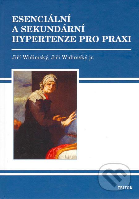 Esenciální a sekundární hypertenze pro praxi - Jiří Widimský, Jiří Widimský jr.
