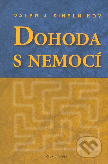 Dohoda s nemocí (kniha první) - Valerij Sinelnikov