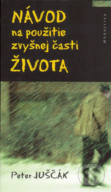 Návod na použitie zvyšnej časti života - Peter Juščák