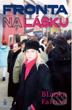 Fronta na lásku - Blanka Faltová
