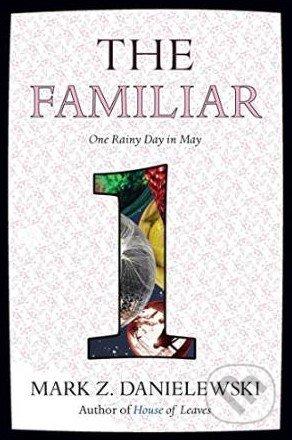 The Familiar (Volume 1) - Mark Z. Danielewski