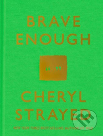 Brave Enough - Cheryl Strayed