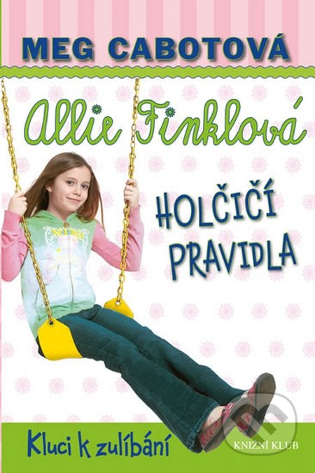 Holčičí pravidla 3: Allie Finklová - Kluci k zulíbání - Meg Cabot