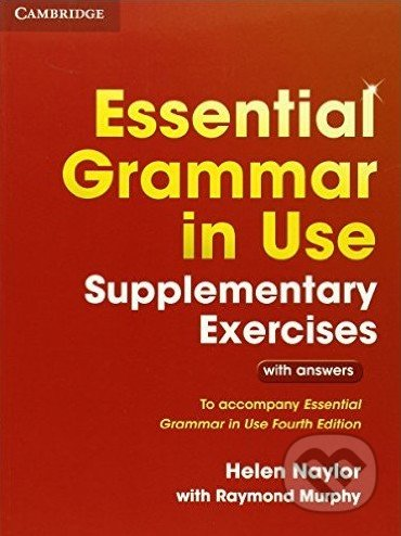Essential Grammar in Use - Supplementary Exercises - Helen Naylor, Raymond Murphy