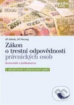 Zákon o trestní odpovědnosti právnických osob a řízení proti nim, komentář s judikaturou - Jiří Jelínek, Jiří Herczeg