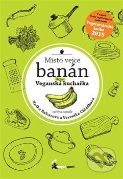 Místo vejce banán - Kateřina Balcarová, Veronika Chládková