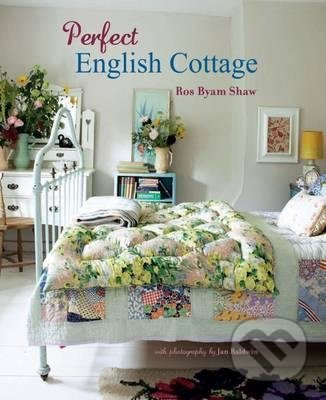 Perfect English Cottage - Ros Byam Shaw