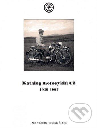 Katalog motocyklů ČZ - Jan Vošalík, Dušan Šebek