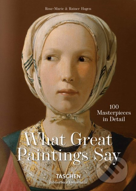 What Paintings Say - Rose-Marie Hagen, Rainer Hagen