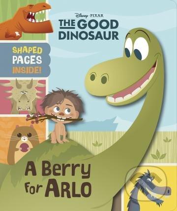 The Good Dinosaur: A Berry for Arlo - Jerrod Maruyama