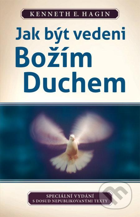 Jak být vedeni božím duchem - Kenneth E. Hagin
