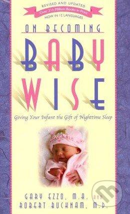 On Becoming Babywise - Gary Ezzo, Robert Bucknam