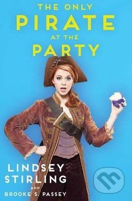 The Only Pirate at the Party - Lindsey Stirling, Brooke S. Passey