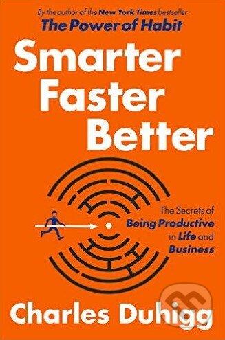 Smarter Faster Better - Charles Duhigg