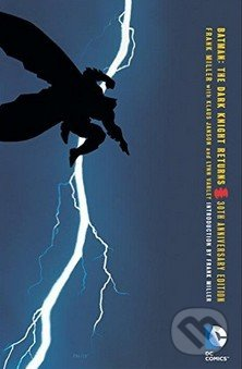 Batman: The Dark Knight Returns - Frank Miller